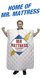 Home of Mr. Mattress!
